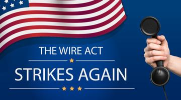The Wire Act Applies To Online Gambling – New DOJ Opinion