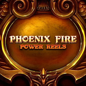 Phoenix Fire: Power Reels