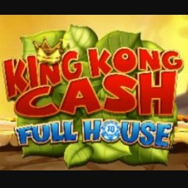 King Kong Cash Full House