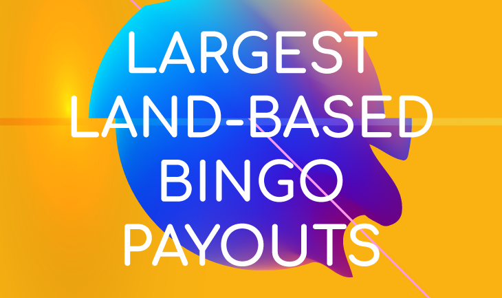 Largest Land-Based Bingo Payouts