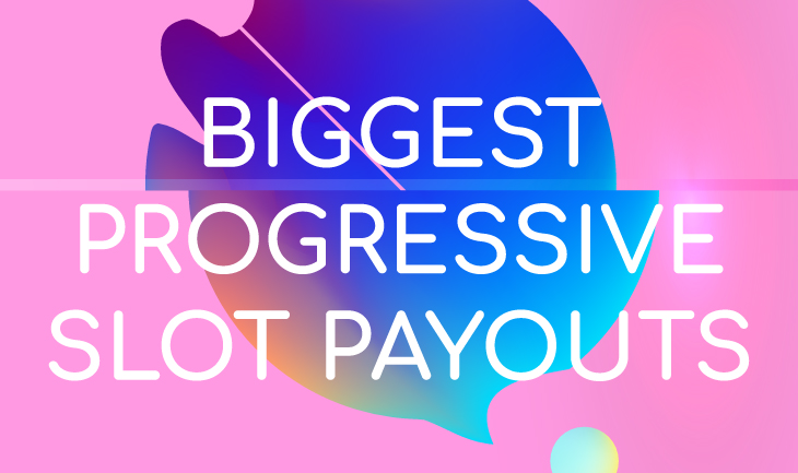 Biggest Progressive Slot Payouts