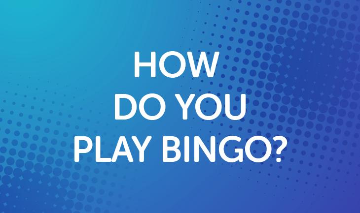 How Do You Play Bingo