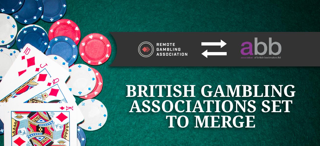 British Gambling Associations Set To Merge