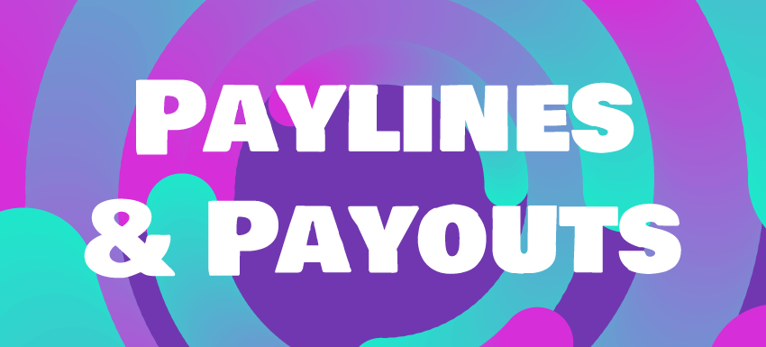 Paylines and Payouts